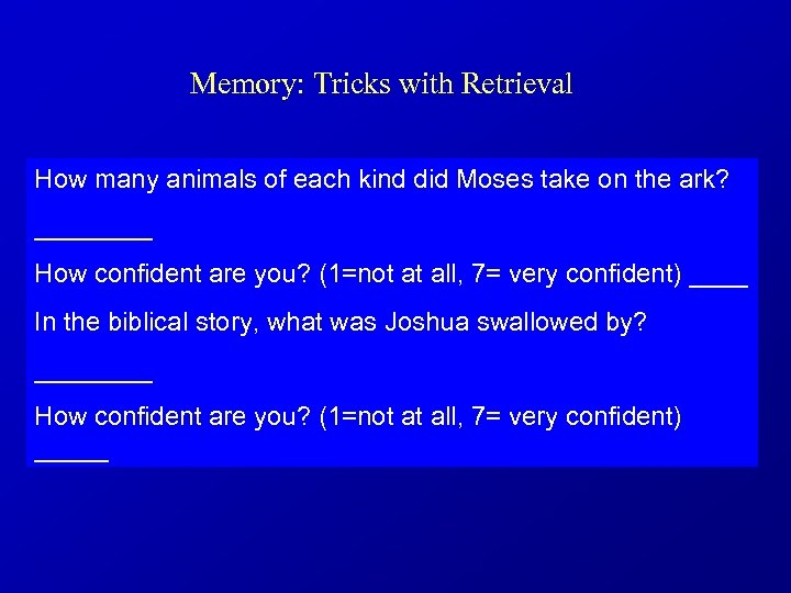 Memory: Tricks with Retrieval How many animals of each kind did Moses take on