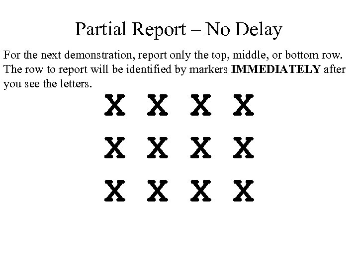 Partial Report – No Delay For the next demonstration, report only the top, middle,
