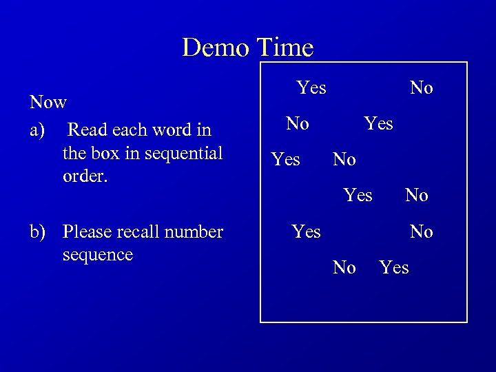Demo Time Now a) Read each word in the box in sequential order. b)