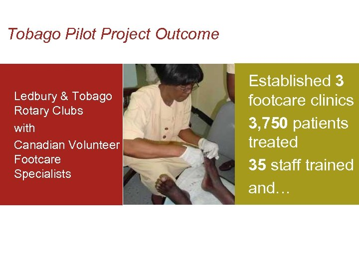 Tobago Pilot Project Outcome Ledbury & Tobago Rotary Clubs with Canadian Volunteer Footcare Specialists