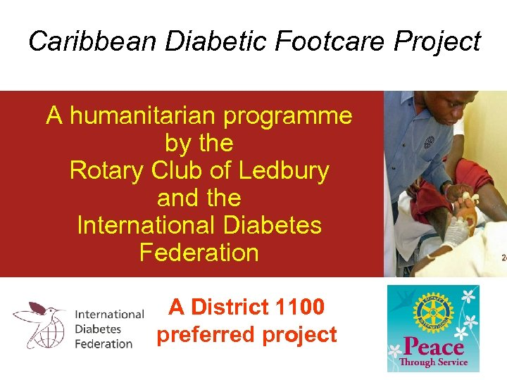 Caribbean Diabetic Footcare Project A humanitarian programme by the Rotary Club of Ledbury and