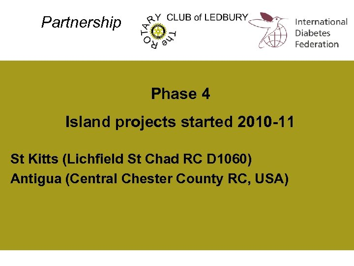 Partnership Phase 4 Island projects started 2010 -11 St Kitts (Lichfield St Chad RC