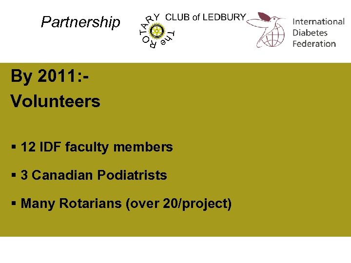 Partnership By 2011: Volunteers § 12 IDF faculty members § 3 Canadian Podiatrists §