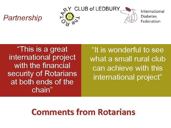 "Partnership ""This is a great international project with the financial security of Rotarians at"