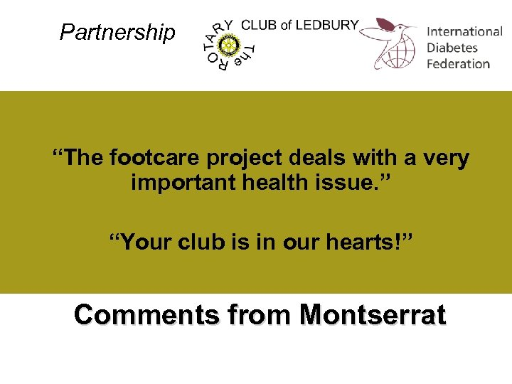"Partnership ""The footcare project deals with a very important health issue. "" ""Your club"