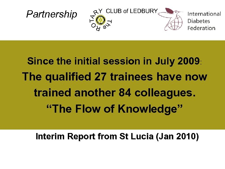 Partnership Since the initial session in July 2009: The qualified 27 trainees have now
