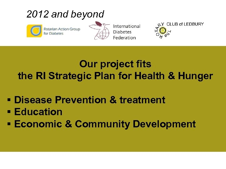 2012 and beyond Our project fits the RI Strategic Plan for Health & Hunger