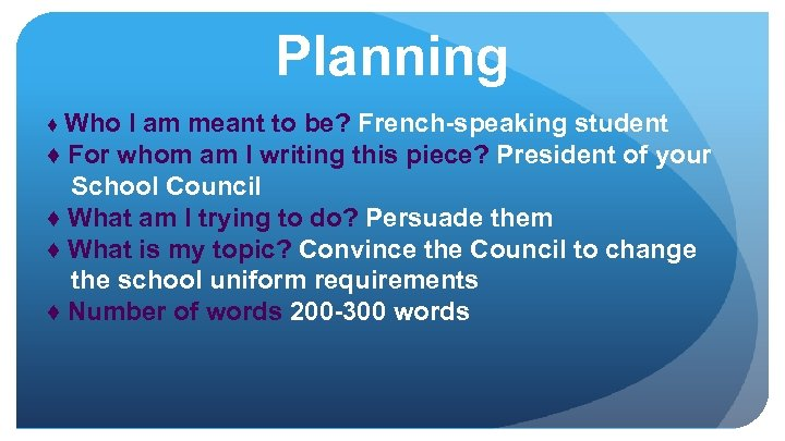 Planning ♦ Who I am meant to be? French-speaking student ♦ For whom am