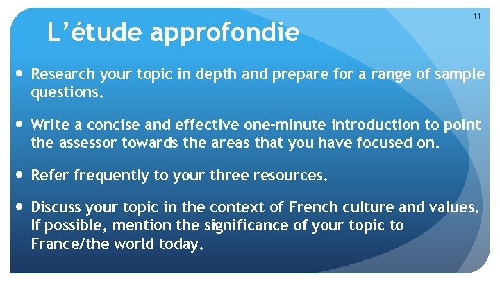 L'étude approfondie 11 Research your topic in depth and prepare for a range of