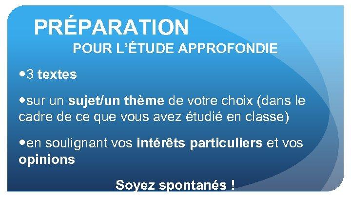 PRÉPARATION POUR L'ÉTUDE APPROFONDIE 3 textes sur un sujet/un thème de votre choix (dans