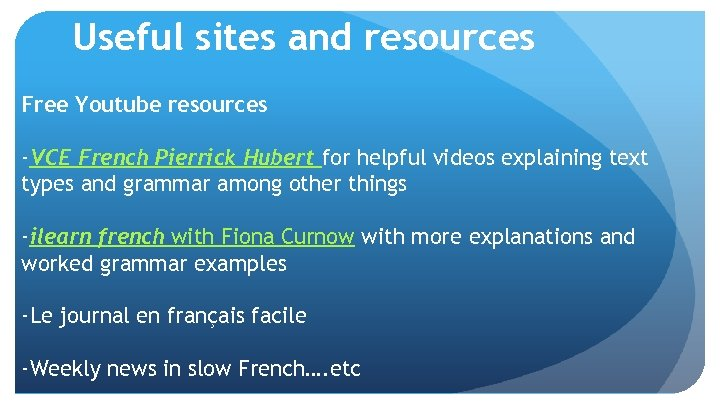 Useful sites and resources Free Youtube resources -VCE French Pierrick Hubert for helpful videos