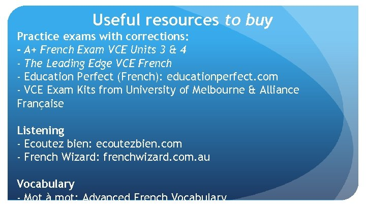 Useful resources to buy Practice exams with corrections: - A+ French Exam VCE Units