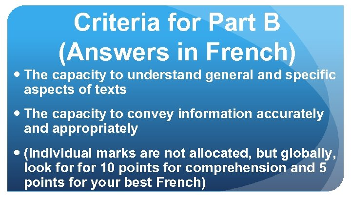 Criteria for Part B (Answers in French) The capacity to understand general and specific