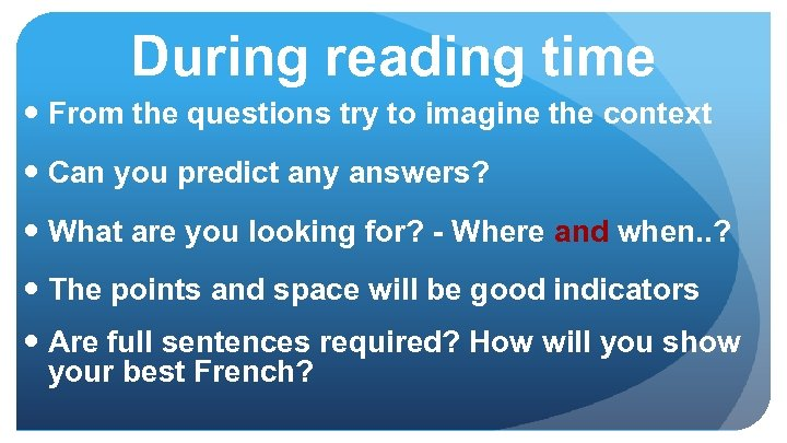 During reading time From the questions try to imagine the context Can you predict