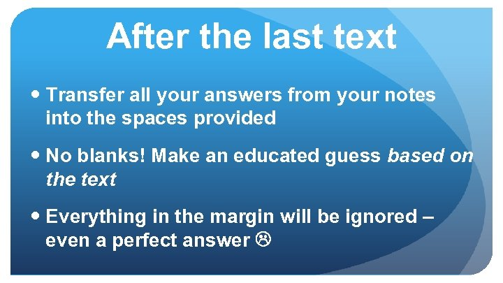 After the last text Transfer all your answers from your notes into the spaces