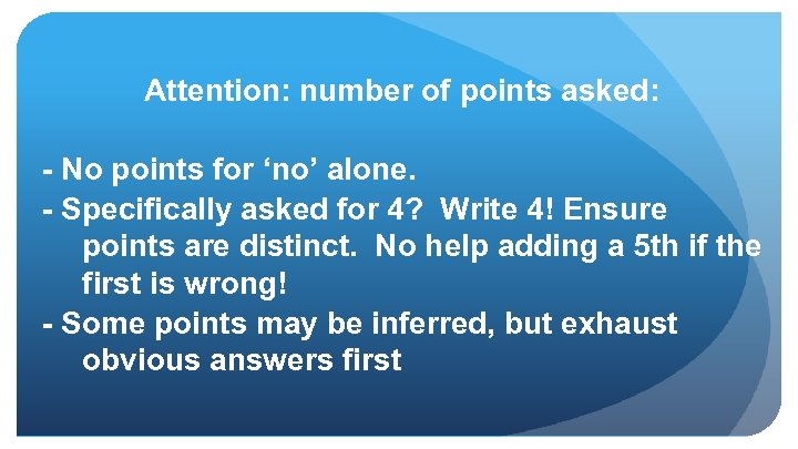 Attention: number of points asked: - No points for 'no' alone. - Specifically asked