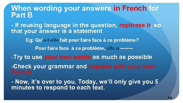 When wording your answers in French for Part B - If reusing language in
