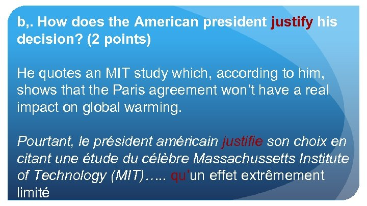 b, . How does the American president justify his decision? (2 points) He quotes