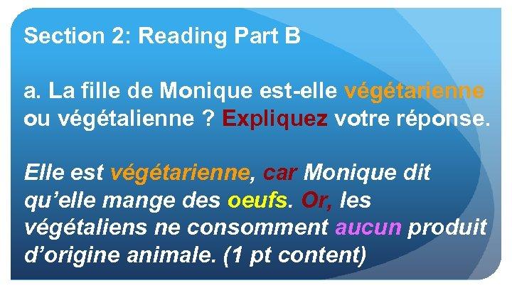 Section 2: Reading Part B a. La fille de Monique est-elle végétarienne ou végétalienne