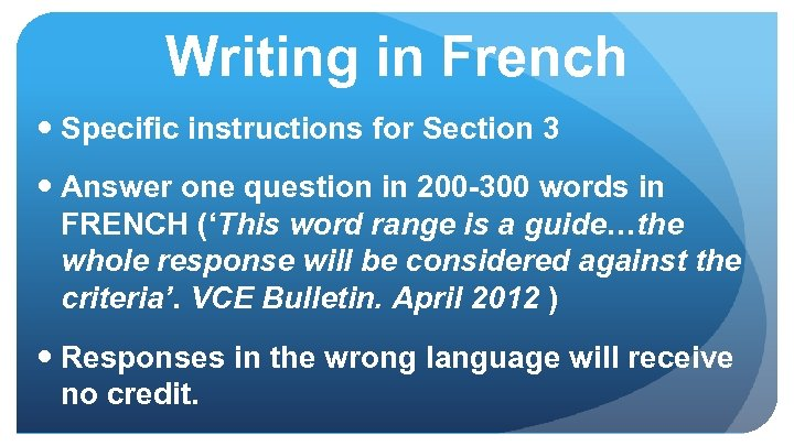 Writing in French Specific instructions for Section 3 Answer one question in 200 -300