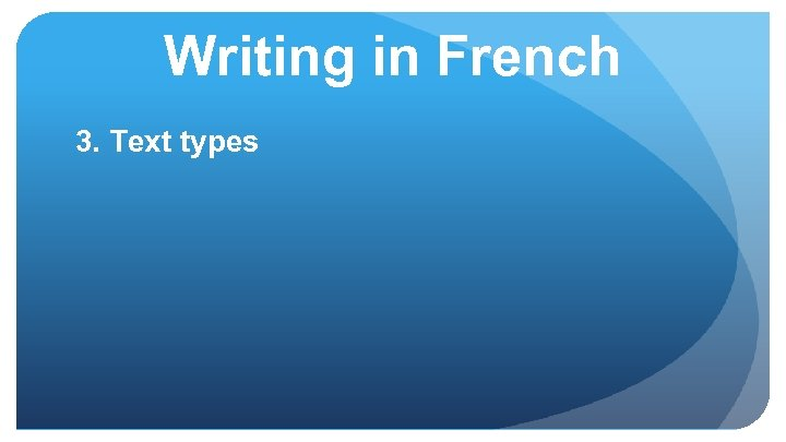 Writing in French 3. Text types
