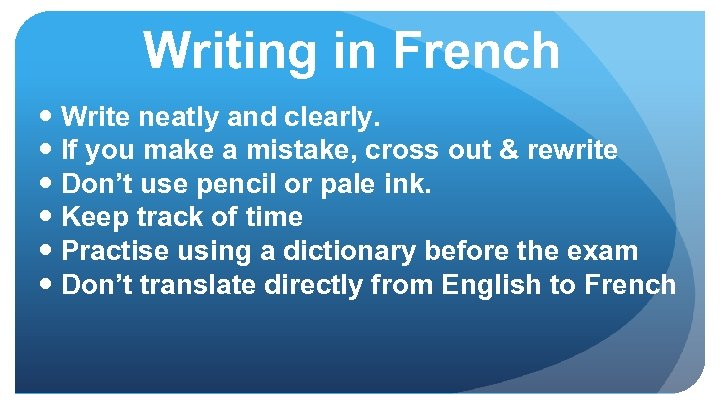 Writing in French Write neatly and clearly. If you make a mistake, cross out
