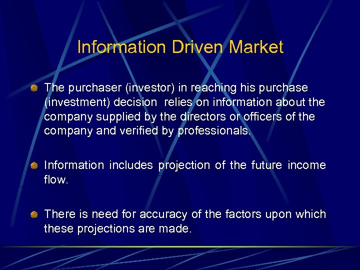 Information Driven Market The purchaser (investor) in reaching his purchase (investment) decision relies on
