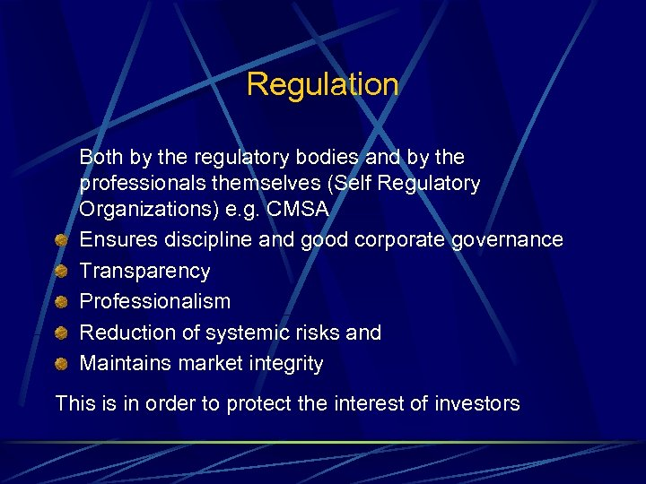 Regulation Both by the regulatory bodies and by the professionals themselves (Self Regulatory Organizations)