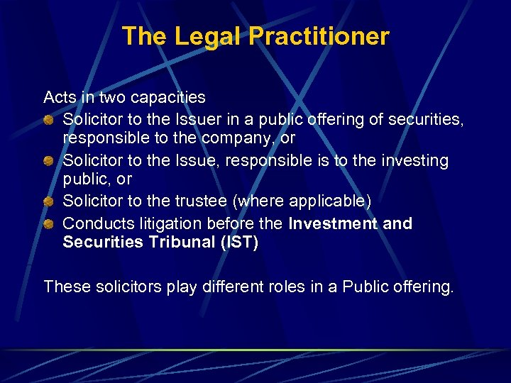 The Legal Practitioner Acts in two capacities Solicitor to the Issuer in a public