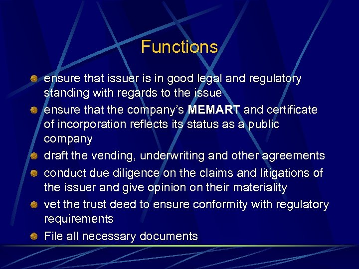 Functions ensure that issuer is in good legal and regulatory standing with regards to