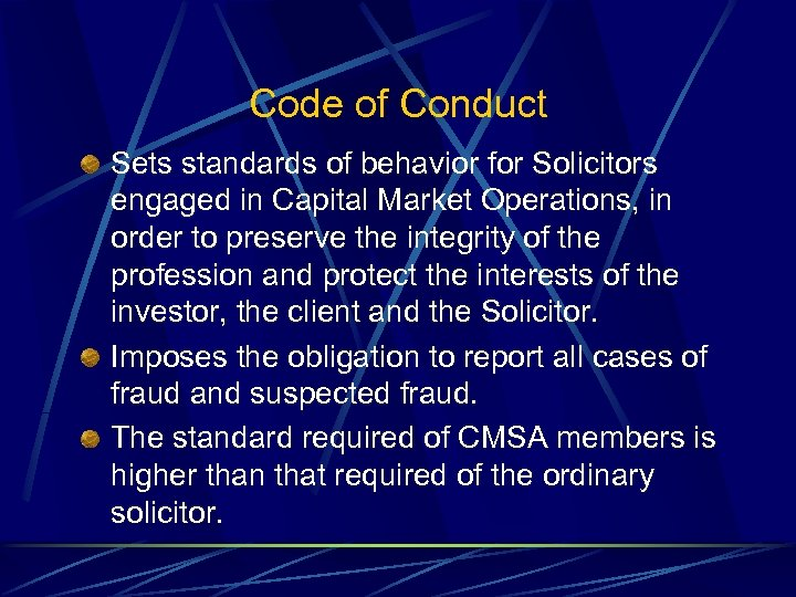 Code of Conduct Sets standards of behavior for Solicitors engaged in Capital Market Operations,
