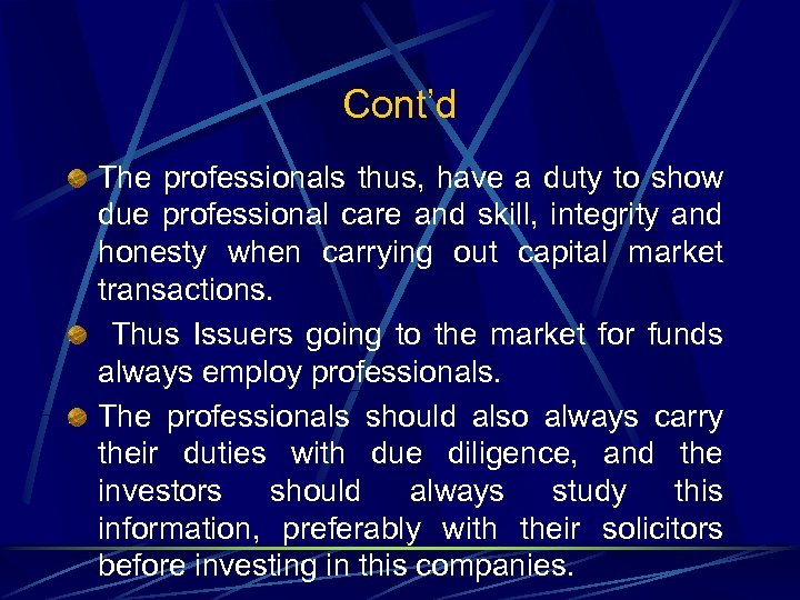 Cont'd The professionals thus, have a duty to show due professional care and skill,