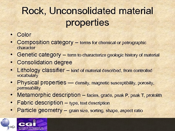 Rock, Unconsolidated material properties • Color • Composition category – terms for chemical or