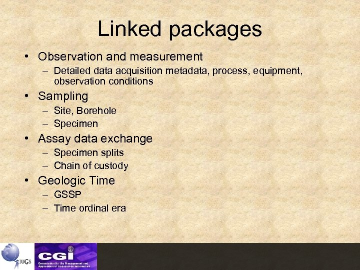 Linked packages • Observation and measurement – Detailed data acquisition metadata, process, equipment, observation