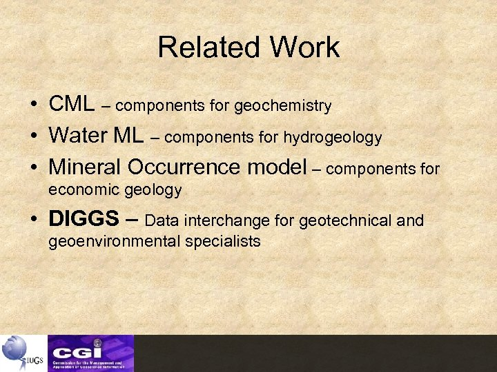 Related Work • CML – components for geochemistry • Water ML – components for