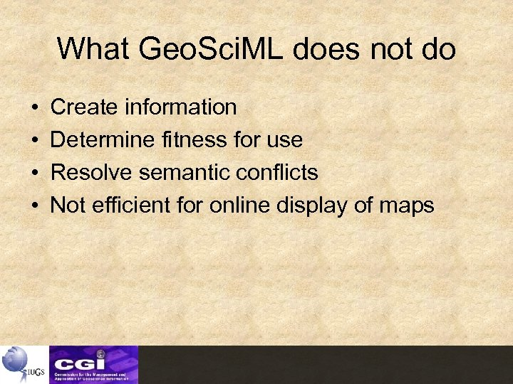 What Geo. Sci. ML does not do • • Create information Determine fitness for