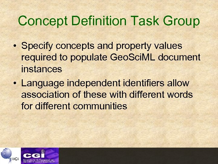 Concept Definition Task Group • Specify concepts and property values required to populate Geo.