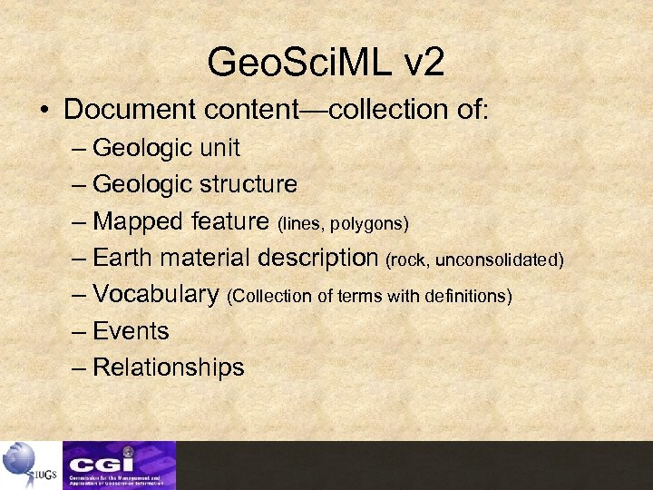 Geo. Sci. ML v 2 • Document content—collection of: – Geologic unit – Geologic