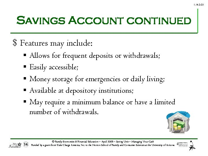 1. 14. 2. G 1 Savings Account continued $ Features may include: § §