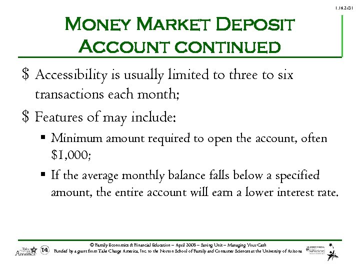 1. 14. 2. G 1 Money Market Deposit Account continued $ Accessibility is usually