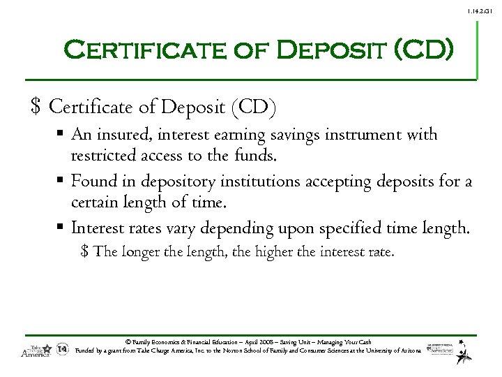 1. 14. 2. G 1 Certificate of Deposit (CD) $ Certificate of Deposit (CD)