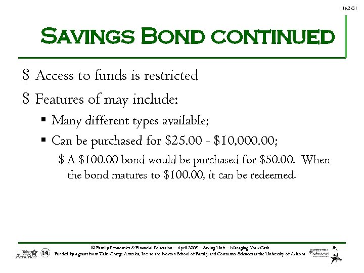1. 14. 2. G 1 Savings Bond continued $ Access to funds is restricted