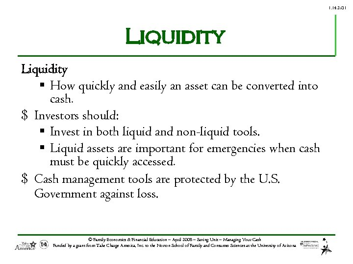 1. 14. 2. G 1 Liquidity § How quickly and easily an asset can