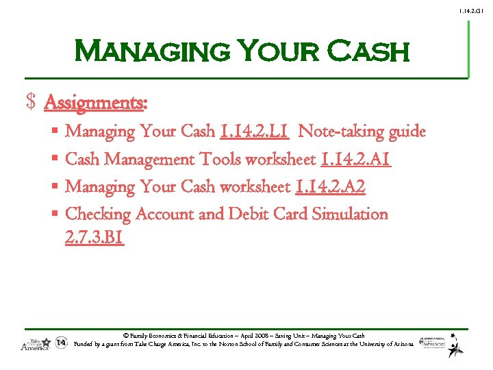 1. 14. 2. G 1 Managing Your Cash $ Assignments: § § Managing Your