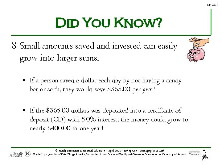 1. 14. 2. G 1 Did You Know? $ Small amounts saved and invested