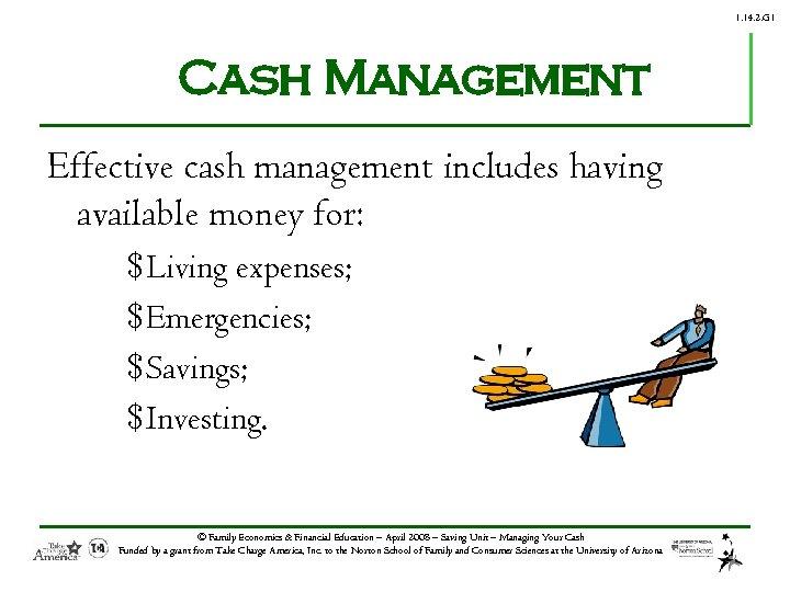 1. 14. 2. G 1 Cash Management Effective cash management includes having available money