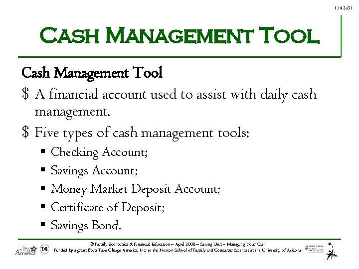 1. 14. 2. G 1 Cash Management Tool $ A financial account used to