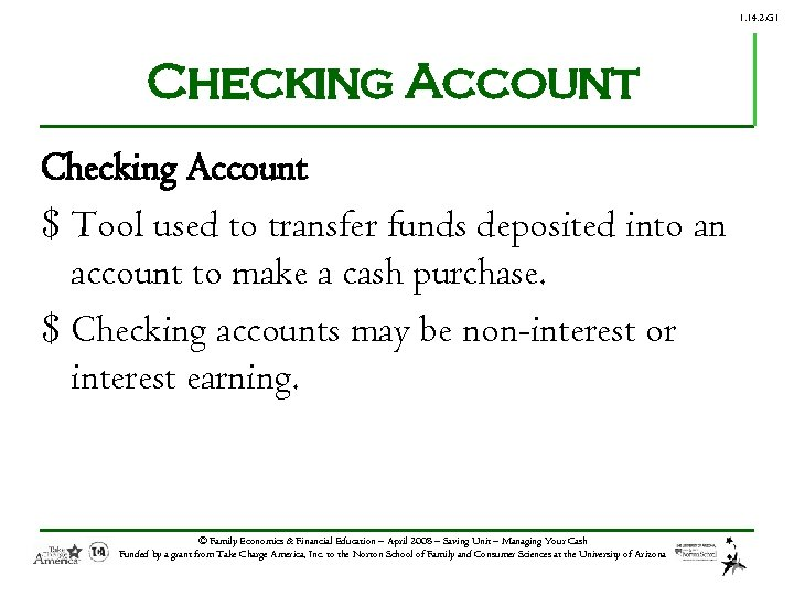 1. 14. 2. G 1 Checking Account $ Tool used to transfer funds deposited