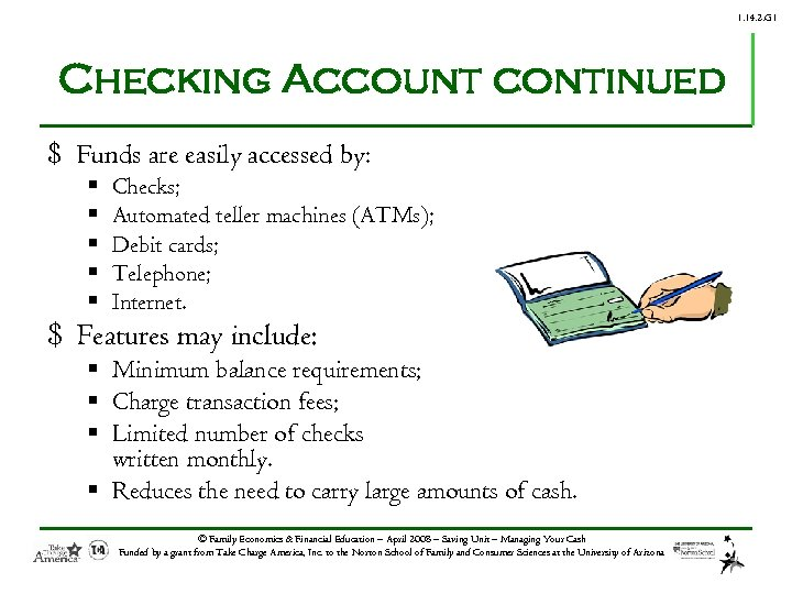 1. 14. 2. G 1 Checking Account continued $ Funds are easily accessed by: