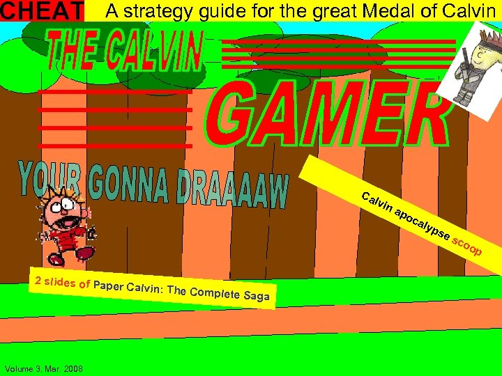 CHEAT A strategy guide for the great Medal of Calvin Ca lvin ap oc